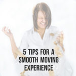 5 Tips for a Smooth Moving Experience
