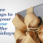 Three Things To Get Your House For The Holidays